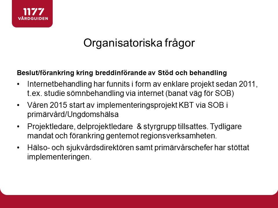 Beslut/förankring kring breddinförande av Stöd och behandling Internetbehandling har funnits i form av enklare projekt sedan 2011, t.ex. studie sömnbe