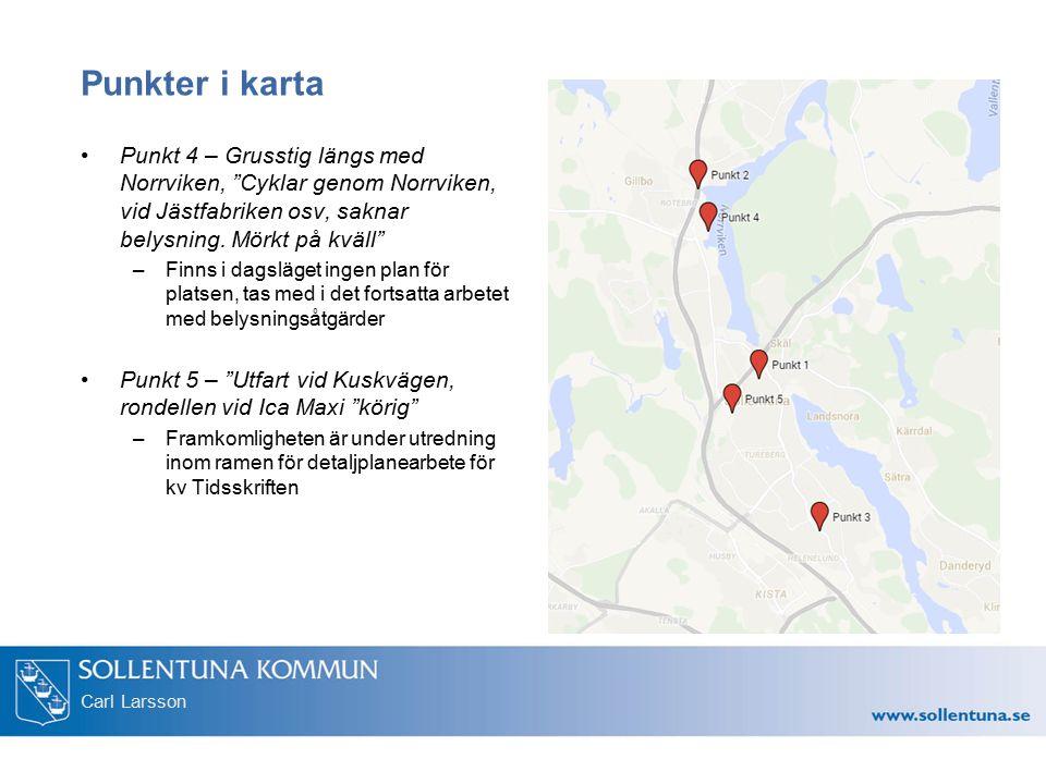 """Carl Larsson Punkter i karta Punkt 4 – Grusstig längs med Norrviken, """"Cyklar genom Norrviken, vid Jästfabriken osv, saknar belysning. Mörkt på kväll"""""""