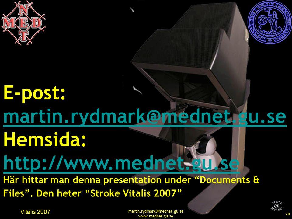 20 Vitalis 2007 martin.rydmark@mednet.gu.se www.mednet.gu.se E-post: martin.rydmark@mednet.gu.se Hemsida: http://www.mednet.gu.se Här hittar man denna presentation under Documents & Files .