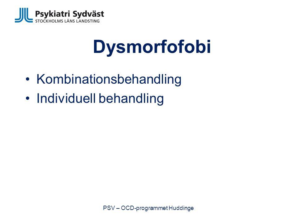 Dysmorfofobi Kombinationsbehandling Individuell behandling PSV – OCD-programmet Huddinge