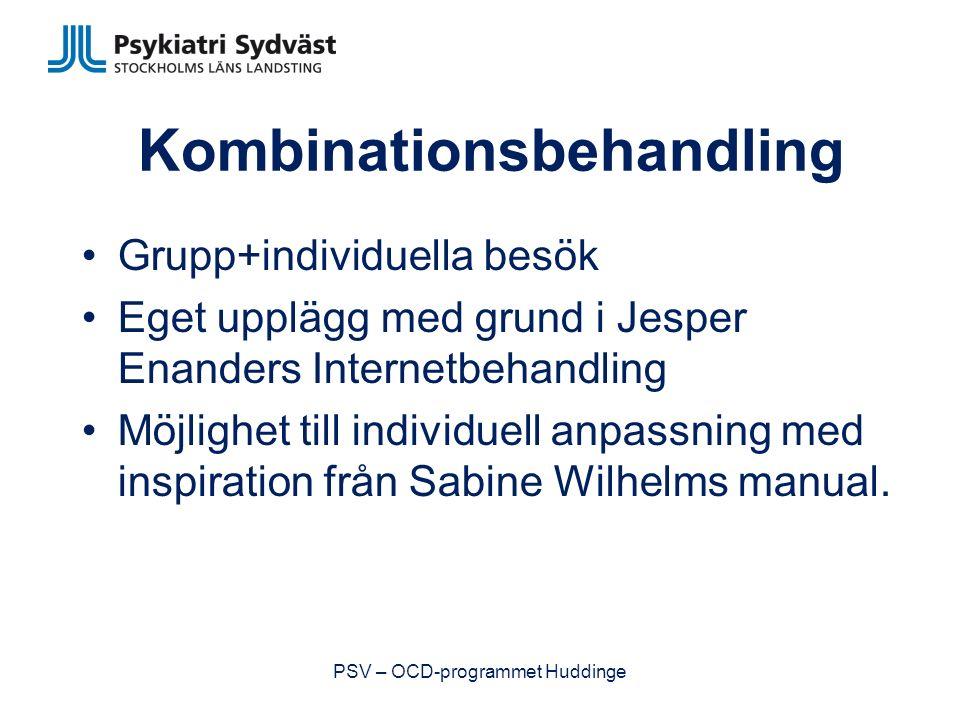 Kombinationsbehandling Grupp+individuella besök Eget upplägg med grund i Jesper Enanders Internetbehandling Möjlighet till individuell anpassning med inspiration från Sabine Wilhelms manual.