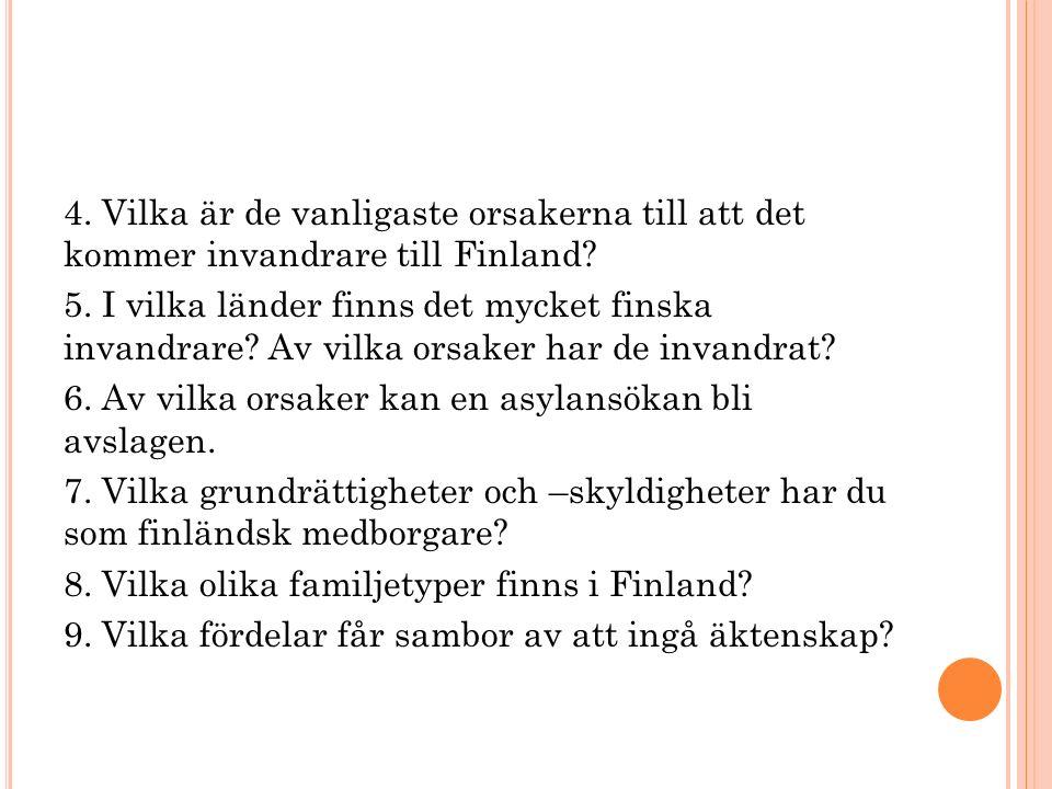 4. Vilka är de vanligaste orsakerna till att det kommer invandrare till Finland.