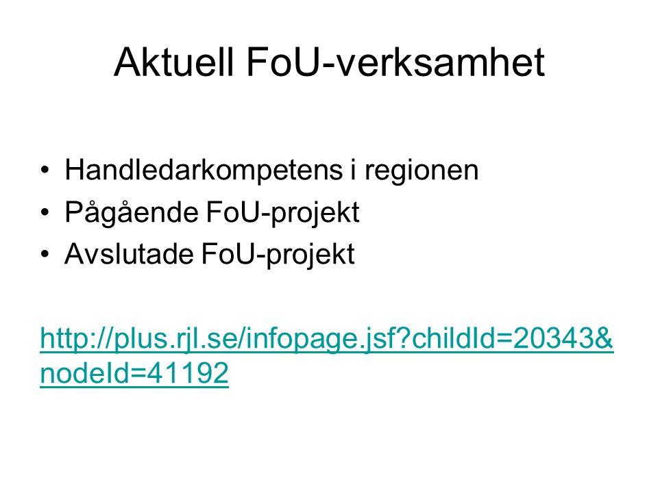 Aktuell FoU-verksamhet Handledarkompetens i regionen Pågående FoU-projekt Avslutade FoU-projekt http://plus.rjl.se/infopage.jsf?childId=20343& nodeId=
