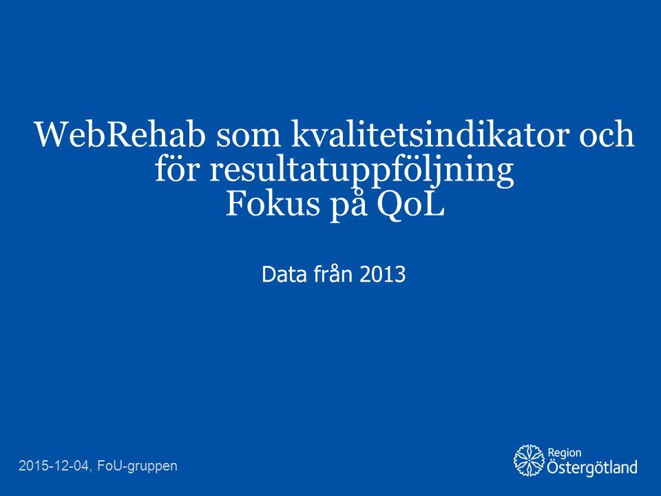 Material Grupp med information i WebRehab n = 223  Jönköping n = 100  Linköping n = 80  Västervik n = 43  Kön  Män n = 144 (64,6%)  Kvinnor n = 79 (35,4%)  Ålder  M = 55,5  Md = 58 (Range 16 – 87) 2015-12-04, FoU-gruppen 7