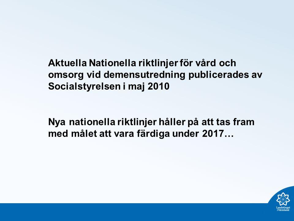 Aktuella Nationella riktlinjer för vård och omsorg vid demensutredning publicerades av Socialstyrelsen i maj 2010 Nya nationella riktlinjer håller på att tas fram med målet att vara färdiga under 2017…