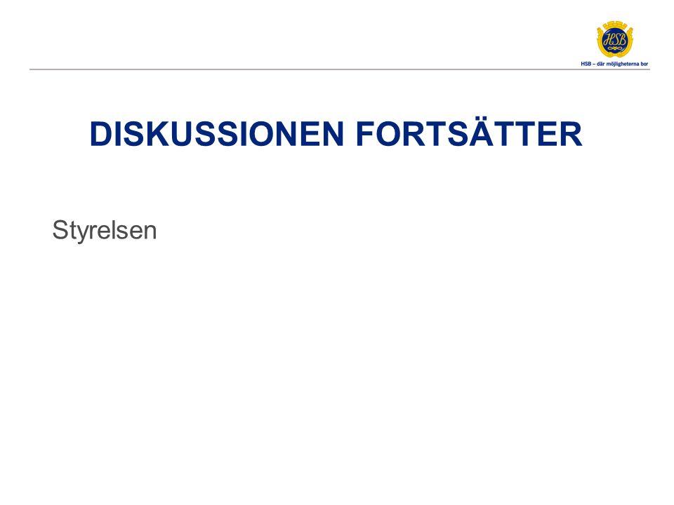 DISKUSSIONEN FORTSÄTTER Styrelsen