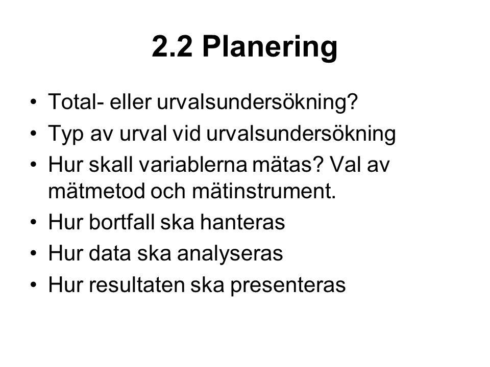 2.2 Planering Total- eller urvalsundersökning.