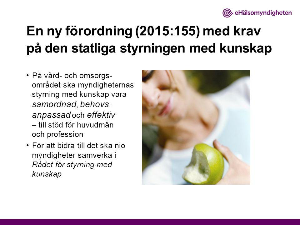 En ny förordning (2015:155) med krav på den statliga styrningen med kunskap På vård- och omsorgs- området ska myndigheternas styrning med kunskap vara