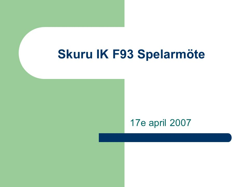 Skuru IK F93 Spelarmöte 17e april 2007