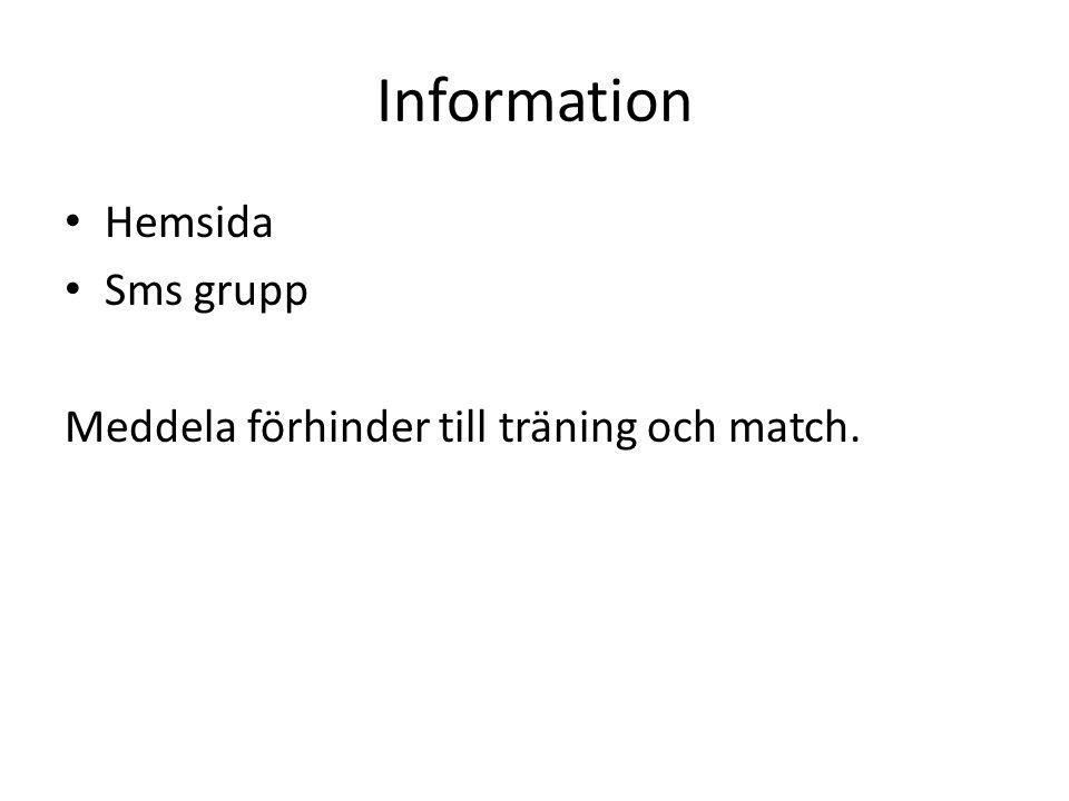 Information Hemsida Sms grupp Meddela förhinder till träning och match.