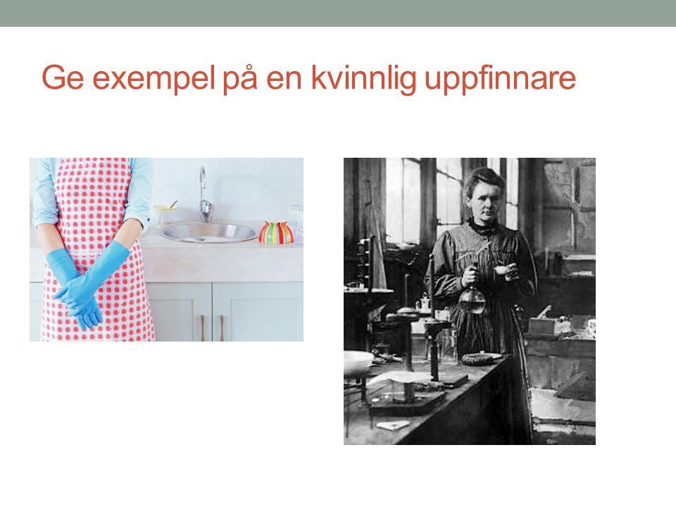 Ge exempel på en kvinnlig uppfinnare