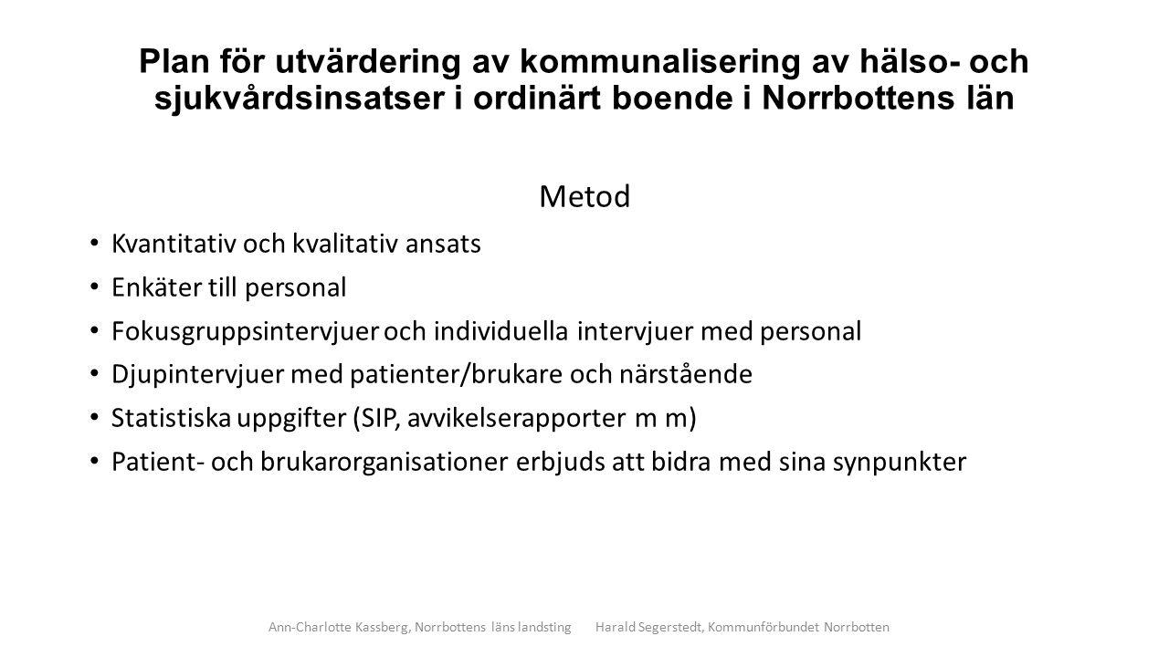 Plan för utvärdering av kommunalisering av hälso- och sjukvårdsinsatser i ordinärt boende i Norrbottens län Metod Kvantitativ och kvalitativ ansats En