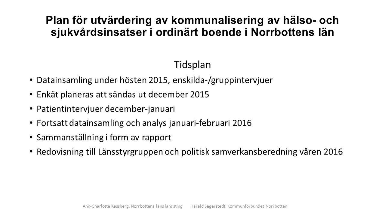 Plan för utvärdering av kommunalisering av hälso- och sjukvårdsinsatser i ordinärt boende i Norrbottens län Tidsplan Datainsamling under hösten 2015,