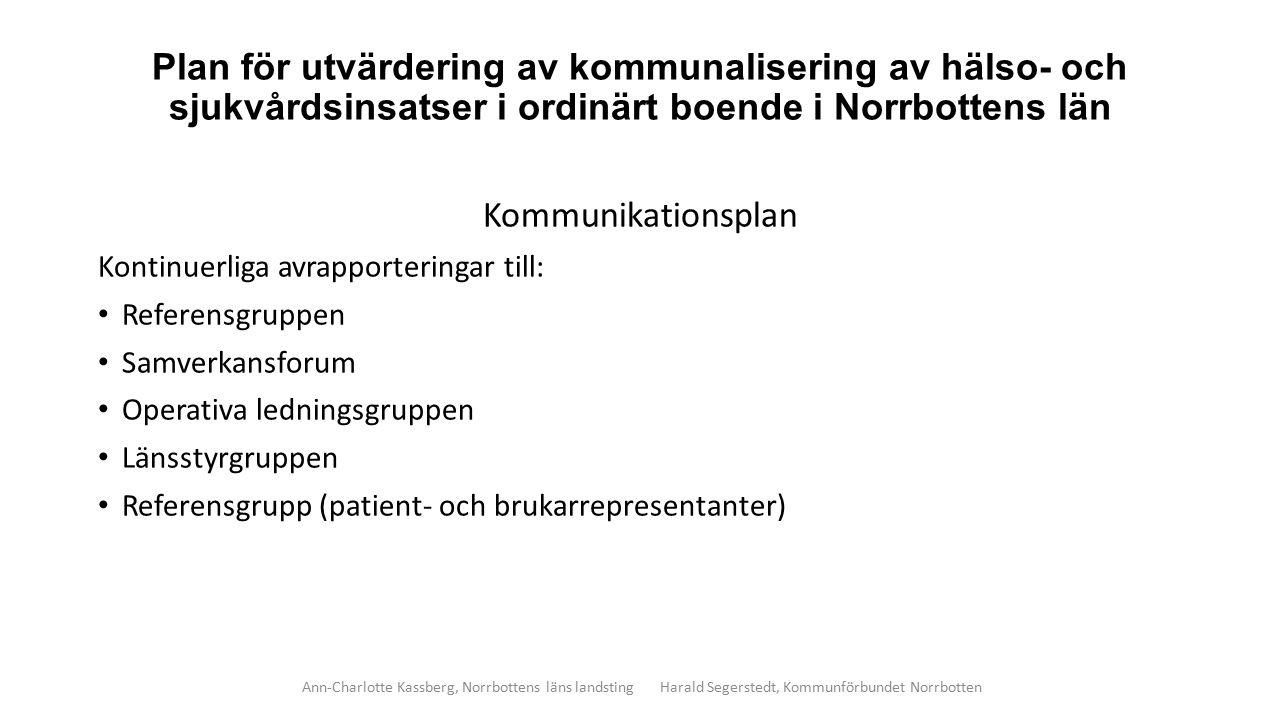 Plan för utvärdering av kommunalisering av hälso- och sjukvårdsinsatser i ordinärt boende i Norrbottens län Kommunikationsplan Kontinuerliga avrapport