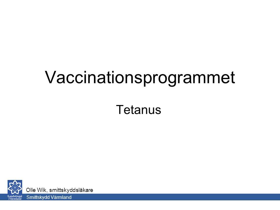 Vaccinationsprogrammet Tetanus Smittskydd Värmland Olle Wik, smittskyddsläkare