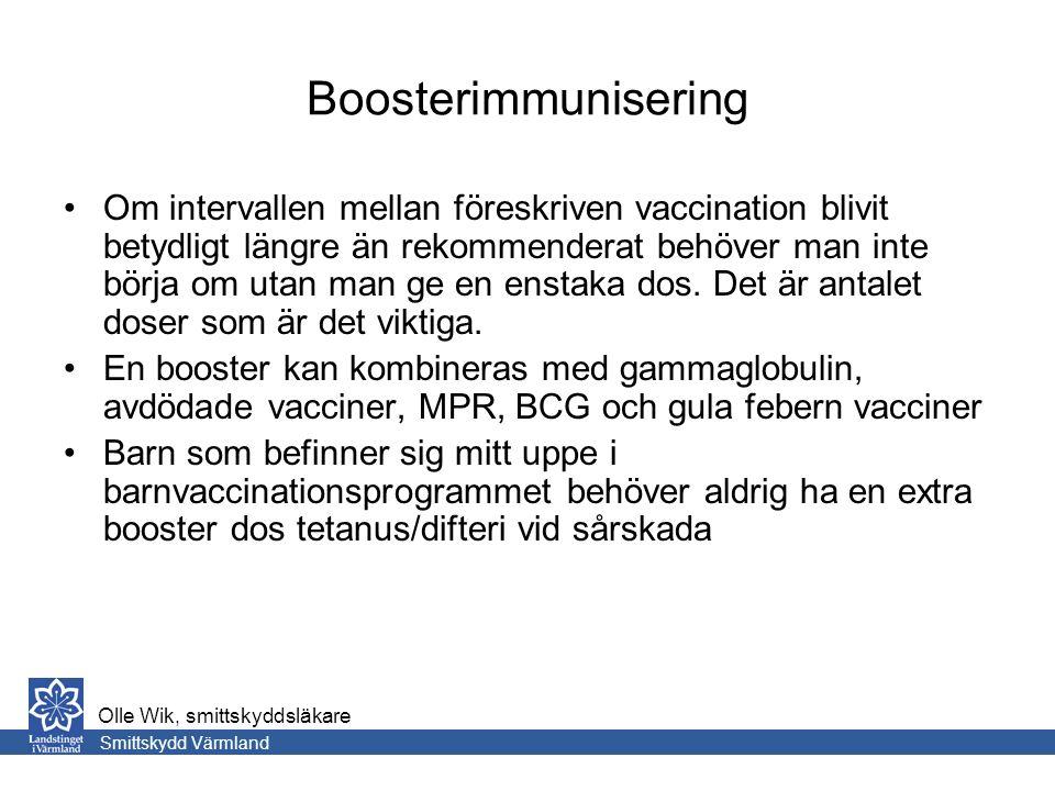 Boosterimmunisering Om intervallen mellan föreskriven vaccination blivit betydligt längre än rekommenderat behöver man inte börja om utan man ge en enstaka dos.