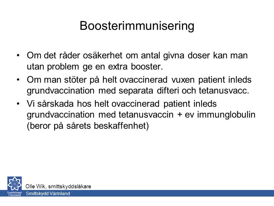 Boosterimmunisering Om det råder osäkerhet om antal givna doser kan man utan problem ge en extra booster.