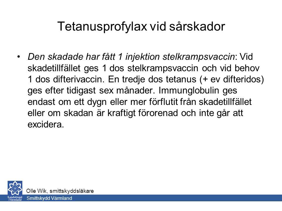 Tetanusprofylax vid sårskador Den skadade har fått 1 injektion stelkrampsvaccin: Vid skadetillfället ges 1 dos stelkrampsvaccin och vid behov 1 dos difterivaccin.