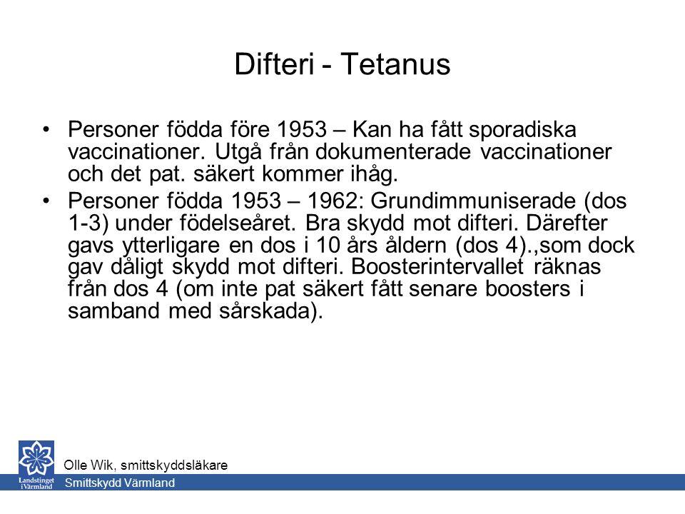Difteri - Tetanus Personer födda före 1953 – Kan ha fått sporadiska vaccinationer.