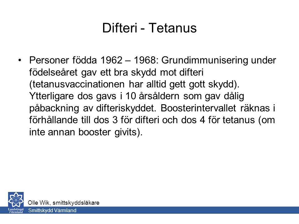 Difteri - Tetanus Personer födda 1962 – 1968: Grundimmunisering under födelseåret gav ett bra skydd mot difteri (tetanusvaccinationen har alltid gett gott skydd).