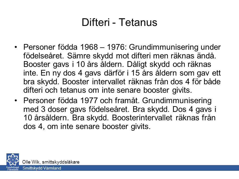 Difteri - Tetanus Personer födda 1968 – 1976: Grundimmunisering under födelseåret.
