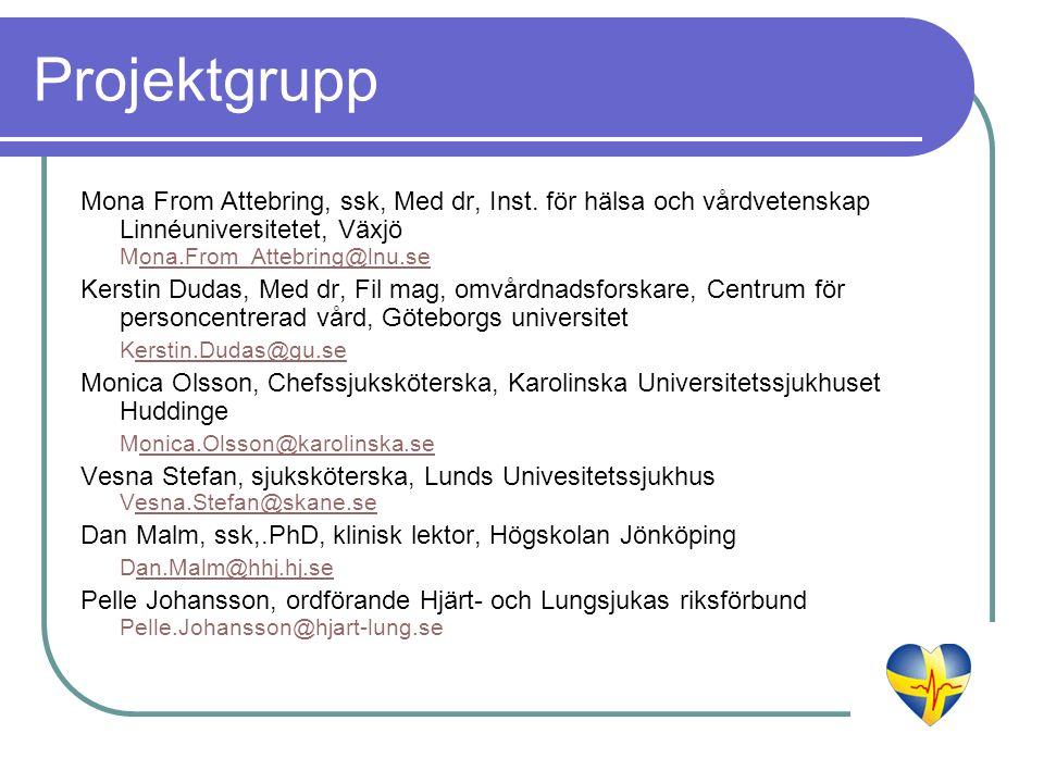 Projektgrupp Mona From Attebring, ssk, Med dr, Inst. för hälsa och vårdvetenskap Linnéuniversitetet, Växjö Mona.From_Attebring@lnu.seona.From_Attebrin