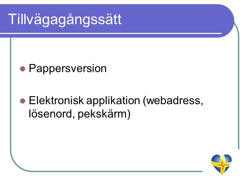 Tillvägagångssätt Pappersversion Elektronisk applikation (webadress, lösenord, pekskärm)