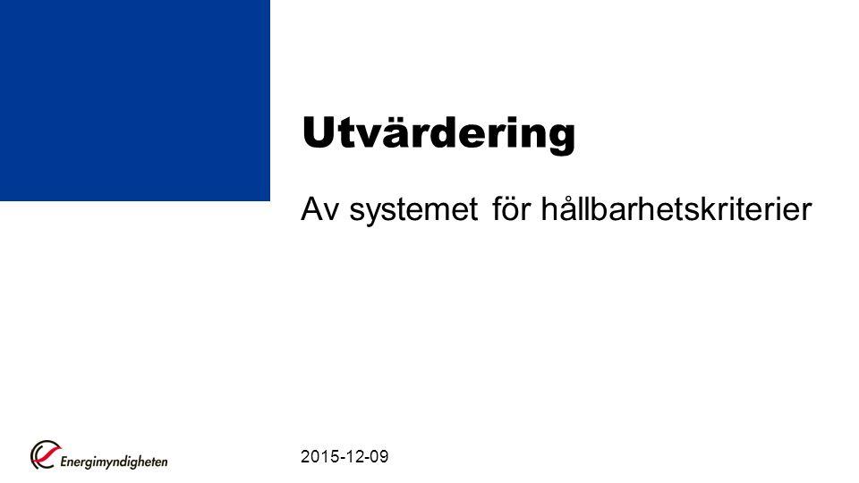 Utvärdering Av systemet för hållbarhetskriterier 2015-12-09