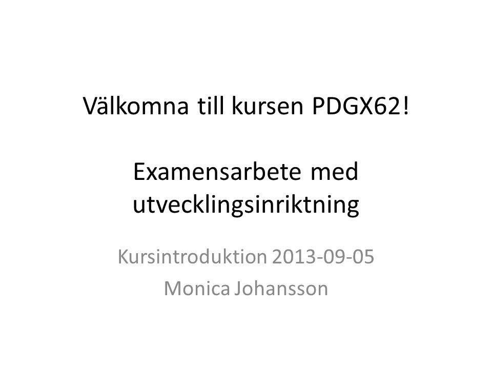 Välkomna till kursen PDGX62.