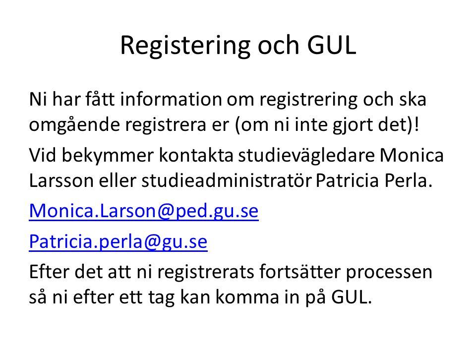 Registering och GUL Ni har fått information om registrering och ska omgående registrera er (om ni inte gjort det).