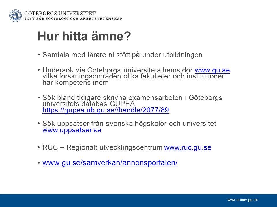 www.socav.gu.se Exempel på ämnen Språk: engelska, franska spanska, tyska, svenska, flerspråkighet, etc.