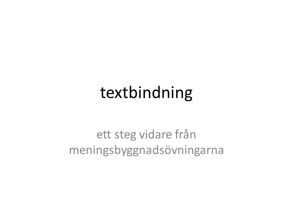 textbindning ett steg vidare från meningsbyggnadsövningarna