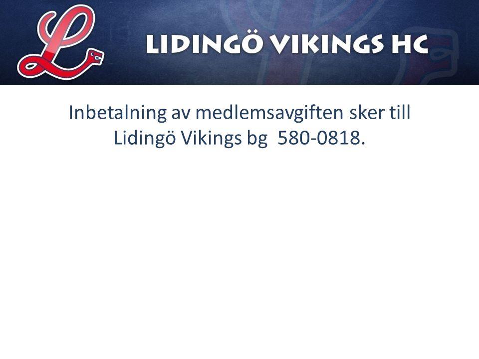 Inbetalning av medlemsavgiften sker till Lidingö Vikings pg 65 08 14-7.