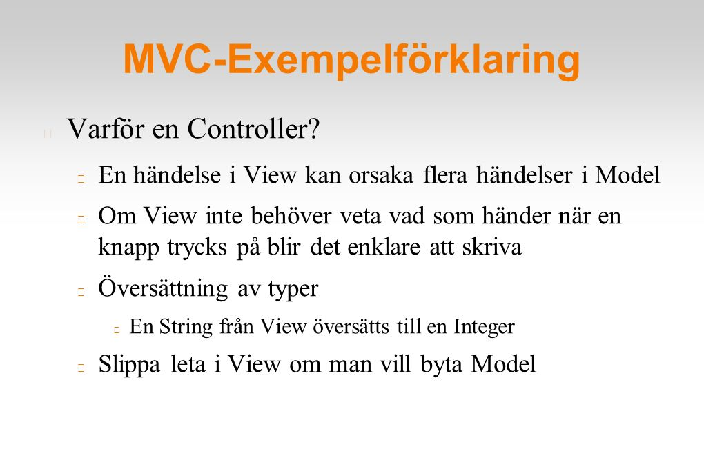 MVC-Exempelförklaring Varför en Controller.