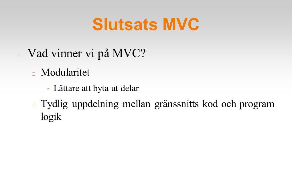 Slutsats MVC Vad vinner vi på MVC.