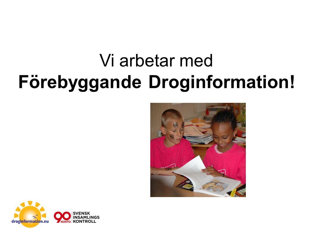 Vi arbetar med Förebyggande Droginformation!