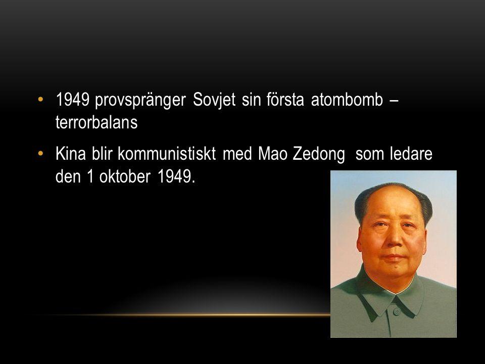 1949 provspränger Sovjet sin första atombomb – terrorbalans Kina blir kommunistiskt med Mao Zedong som ledare den 1 oktober 1949.
