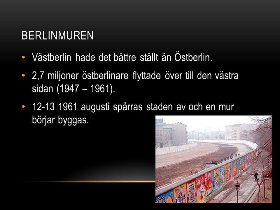 BERLINMUREN Västberlin hade det bättre ställt än Östberlin.