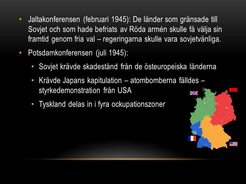 Jaltakonferensen (februari 1945): De länder som gränsade till Sovjet och som hade befriats av Röda armén skulle få välja sin framtid genom fria val – regeringarna skulle vara sovjetvänliga.