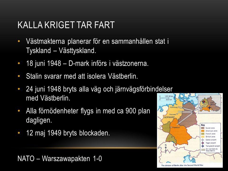 KALLA KRIGET TAR FART Västmakterna planerar för en sammanhållen stat i Tyskland – Västtyskland.