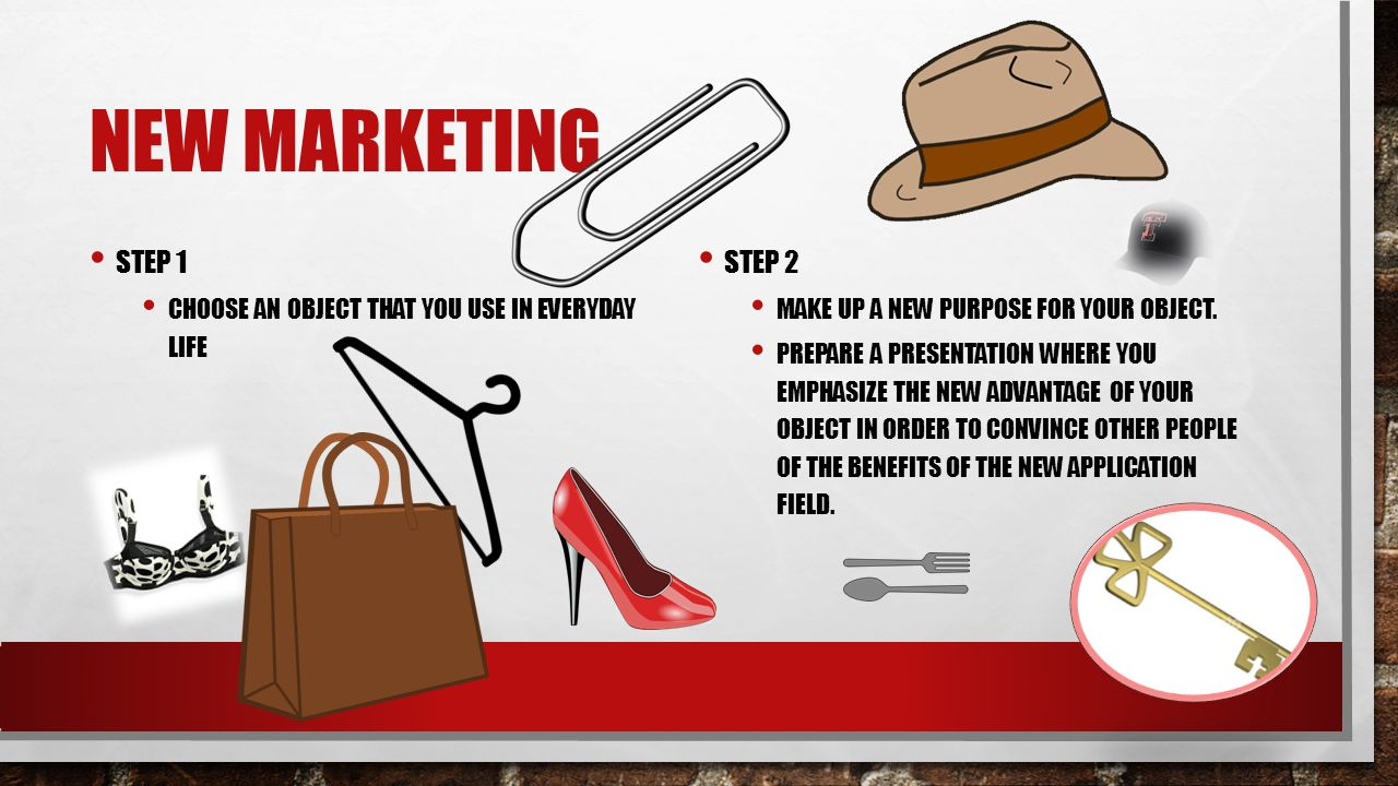 NEW MARKETING PHRASES THAT CAN BE USED WHEN PREPARING THE PRESENTATION: AS YOU CAN SEE, THIS LOOKS LIKE AN ORDINARY XX, BUT … THE NEW NAME FOR THIS IS … FOR ONE THING IT CAN BE USED FOR … SECONDLY … ADDITIONALLY ….