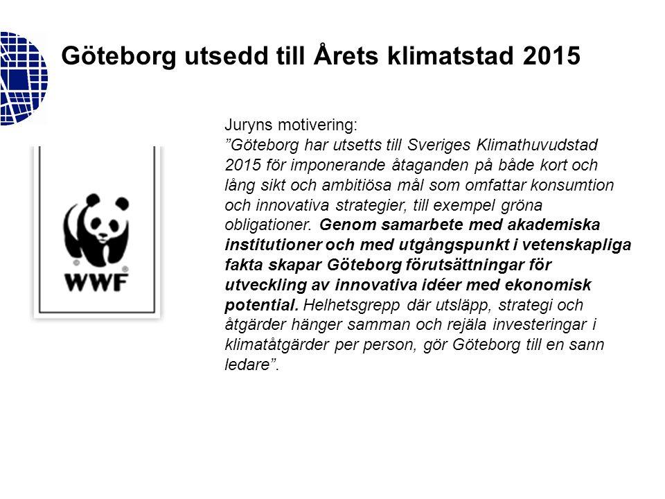 Göteborg utsedd till Årets klimatstad 2015 Juryns motivering: Göteborg har utsetts till Sveriges Klimathuvudstad 2015 för imponerande åtaganden på både kort och lång sikt och ambitiösa mål som omfattar konsumtion och innovativa strategier, till exempel gröna obligationer.