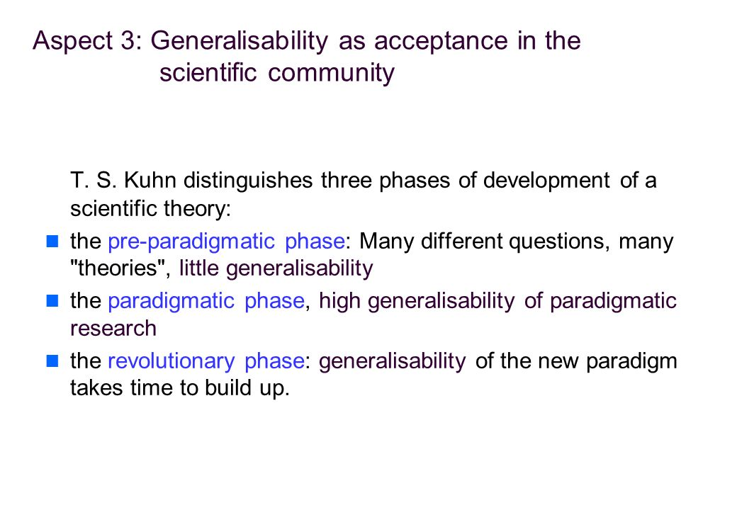 Aspect 3: Generalisability as acceptance in the scientific community T.