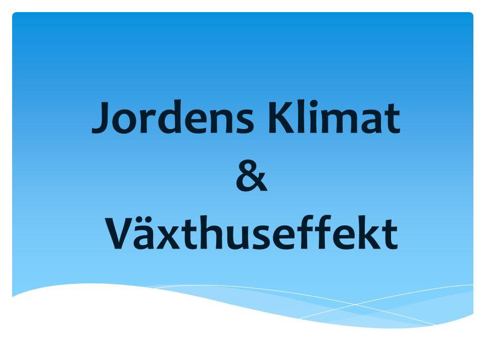 Jordens Klimat & Växthuseffekt