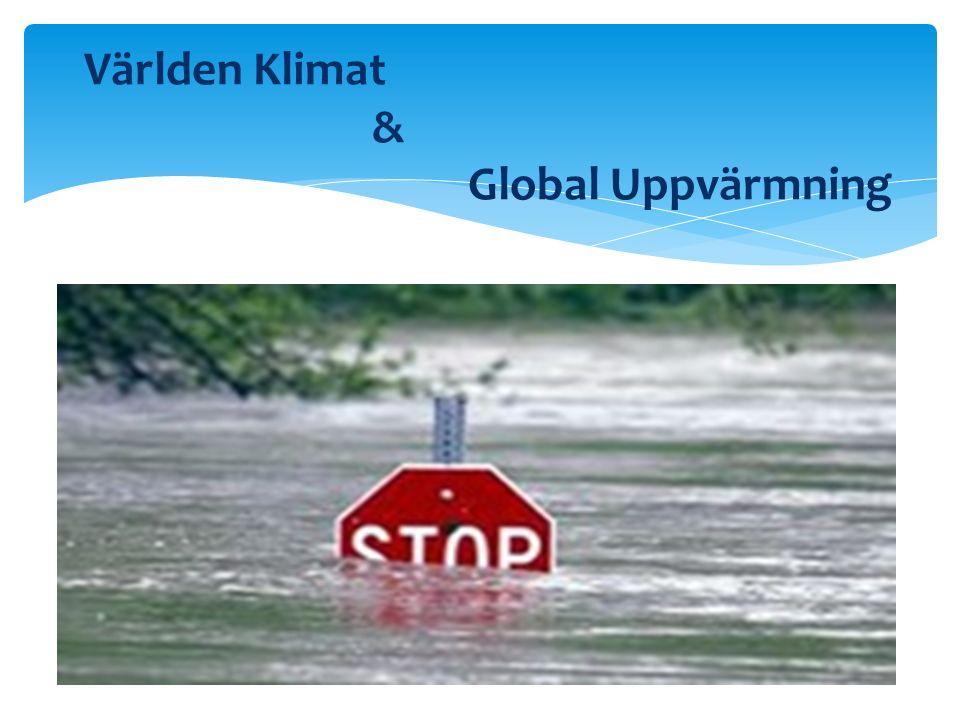 Världen Klimat & Global Uppvärmning