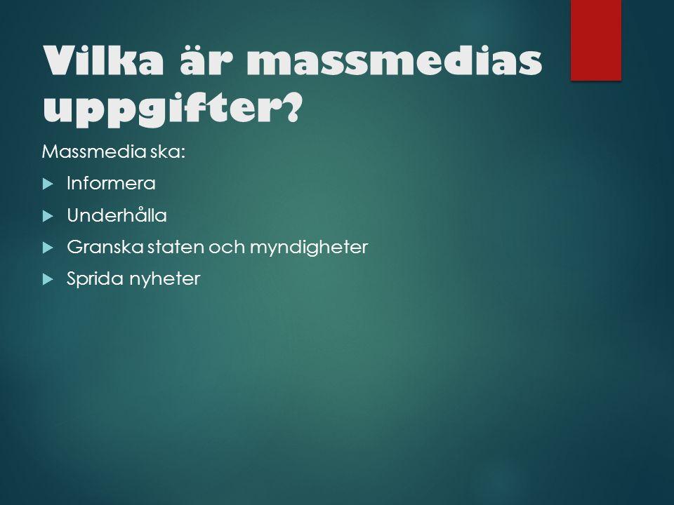 Vilka är massmedias uppgifter.
