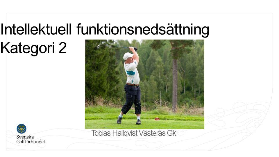 Tobias Hallqvist Västerås Gk Intellektuell funktionsnedsättning Kategori 2