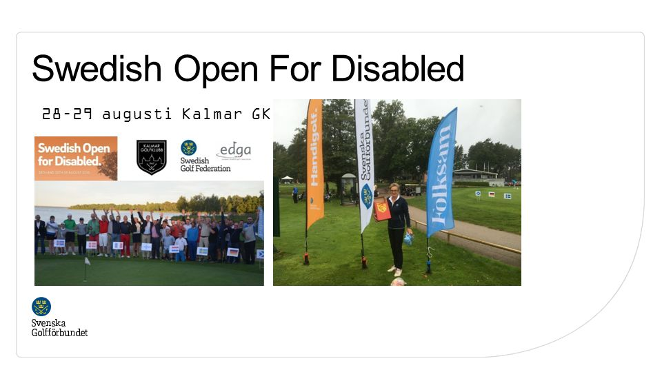 Swedish Open For Disabled 28–29 augusti Kalmar GK
