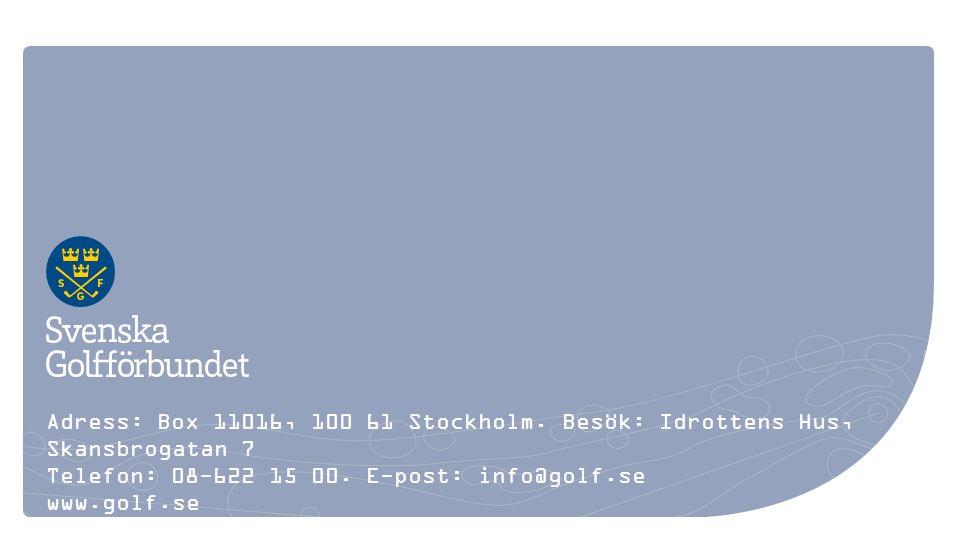 Adress: Box 11016, 100 61 Stockholm. Besök: Idrottens Hus, Skansbrogatan 7 Telefon: 08-622 15 00.