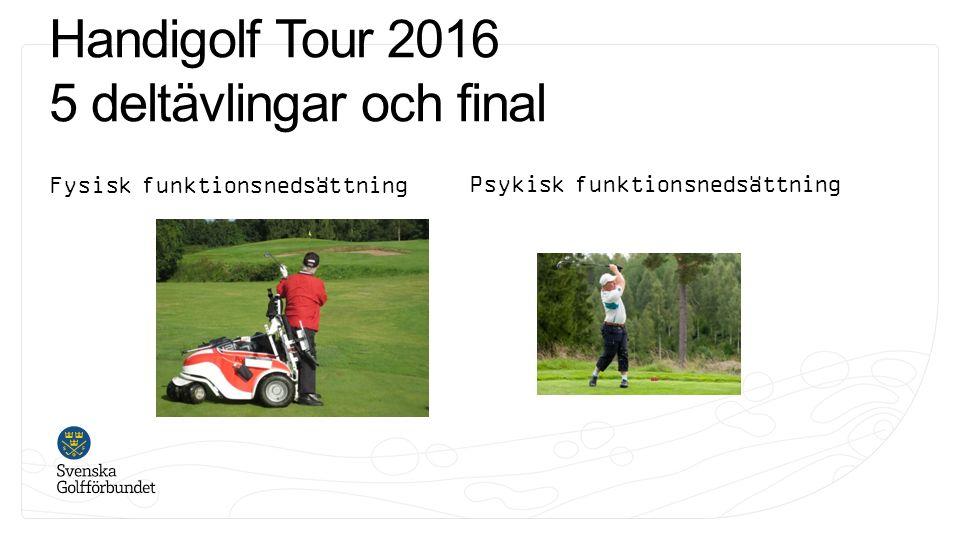 Handigolf Tour 2016 5 deltävlingar och final Fysisk funktionsnedsättningPsykisk funktionsnedsättning